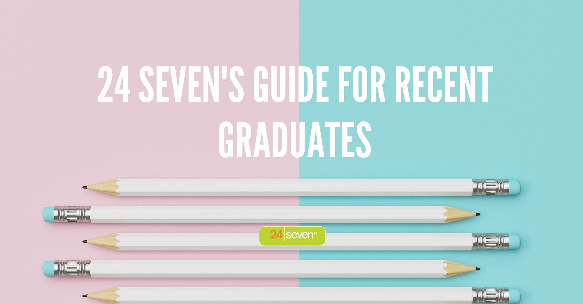 24 Sevens Guide For Recent Grads