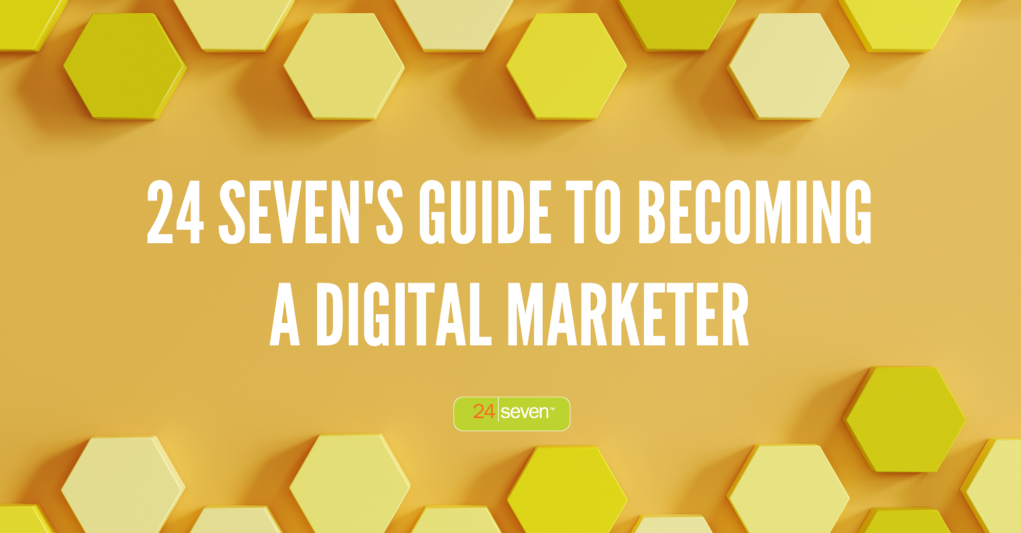 24 Sevens Guide To Becoming A Digital Marketer