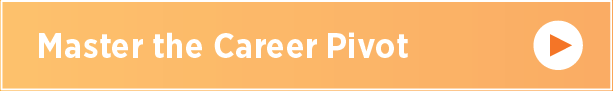 Master the Career Pivot